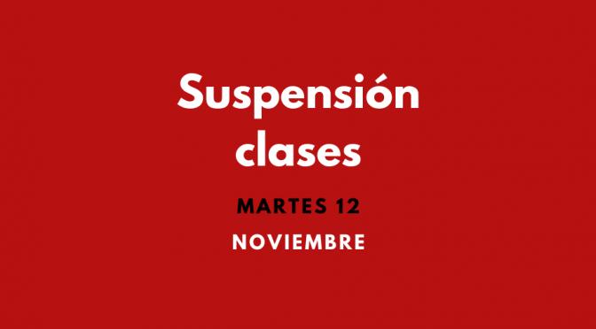 Suspensión Clases MARTES 12 Noviembre