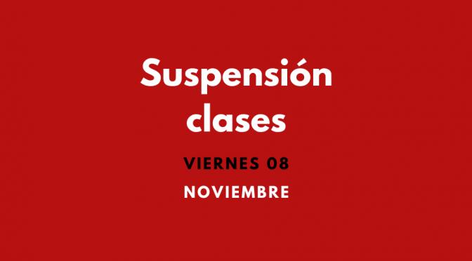 Suspensión Clases viernes 08 Noviembre