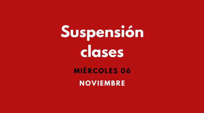 Suspensión Clases Miércoles 06 Noviembre